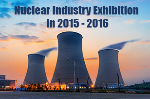 International Exhibitions on Nuclear Power Industry in 2015 – 2016